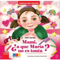"""""""Mami, ¿a que María no es tonta?"""", un cuento infantil en favor de la inclusión"""